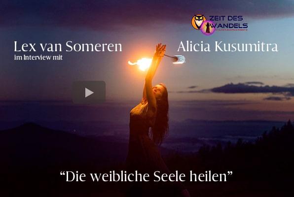 """INTERVIEW  von Alicia Kusumitra mit LEX VAN SOMEREN -  """"DIE WEIBLICHE SEELE HEILEN"""""""