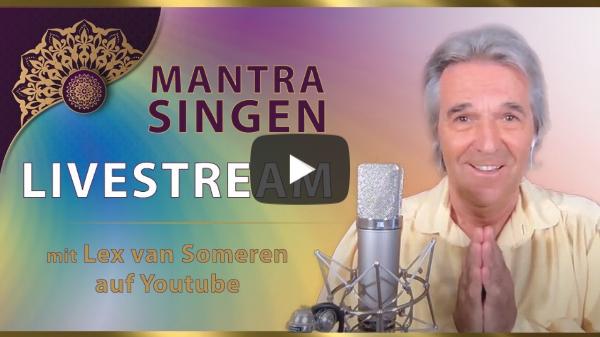 LIVESTREAM MANTRA-SING CONCERT mit Lex van Someren 4. FEBRUAR  2021 - 20.30 Uhr MEZ/8.30 pm CET