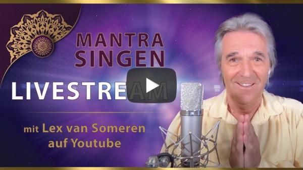 LIVESTREAM MANTRA-SING CONCERT mit Lex van Someren 14. JANUARY  2021 - 20.30 Uhr MEZ/8.30 pm CET