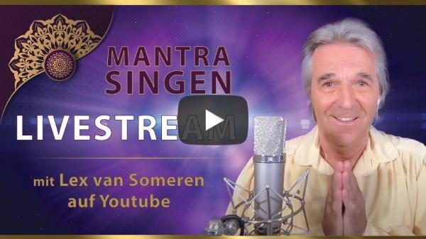 LIVESTREAM MANTRA-SING KONZERT mit  Lex van Someren 4. DECEMBER  2020 - 20.30 Uhr MEZ/8.30 pm CET